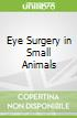 Eye Surgery in Small Animals