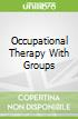 Occupational Therapy With Groups