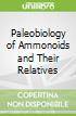 Paleobiology of Ammonoids and Their Relatives