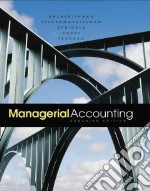 Managerial Accounting libro in lingua di Balakrishnan Ramji, Sivaramakrishnan Konduru, Sprinkle Geoff, Carty Lynn