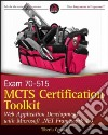 MCTS Certification Toolkit (Exam 70-515)