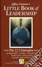 Jeffrey Gitomer's Little Book of Leadership libro in lingua di Gitomer Jeffrey, Hersey Paul (FRW)