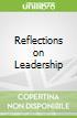 Reflections on Leadership libro str