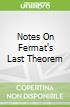 Notes On Fermat's Last Theorem