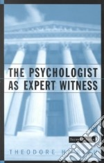 The Psychologist As Expert Witness libro in lingua di Blau Theodore H.