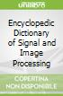 Encyclopedic Dictionary of Signal and Image Processing
