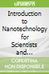 Introduction to Nanotechnology for Scientists and Engineers