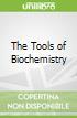 The Tools of Biochemistry