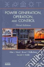 Power Generation, Operation, and Control libro in lingua di Wood Allen J., Wollenberg Bruce F., Sheble Gerald B.