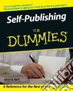 Self-Publishing for Dummies libro in lingua di Rich Jason R.