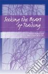 Seeking the Heart of Teaching