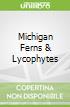 Michigan Ferns & Lycophytes