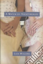 A Watch of Nightingales libro in lingua di Wieland Liza