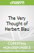 The Very Thought of Herbert Blau