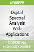 Digital Spectral Analysis With Applications