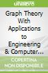 Graph Theory With Applications to Engineering & Computer Science