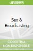 Sex & Broadcasting