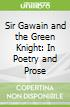 Sir Gawain and the Green Knight: In Poetry and Prose