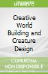 Creative World Building and Creature Design