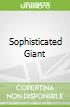 Sophisticated Giant