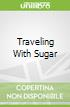 Traveling With Sugar