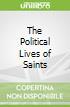 The Political Lives of Saints