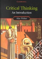 Critical Thinking libro in lingua di Fisher Alec