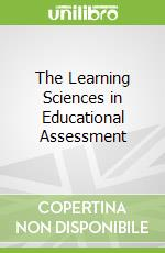 The Learning Sciences in Educational Assessment libro in lingua di Leighton Jacqueline P., Gierl Mark J.