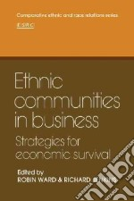 Ethnic Communities in Business libro in lingua di Ward Robin (EDT), Jenkins Richard (EDT)