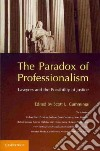 Paradox of Professionalism