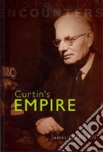 Curtin's Empire libro in lingua di James Curran