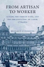 From Artisan to Worker libro in lingua di Fitzsimmons Michael P.
