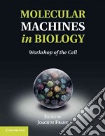 Molecular Machines in Biology libro in lingua di Frank Joachim (EDT)