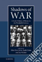 Shadows of War libro in lingua di Ben-ze-ev Efrat (EDT), Ginio Ruth (EDT), Winter Jay (EDT)
