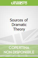 Sources of Dramatic Theory libro in lingua di Sidnell Michael J. (EDT)