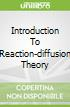 Introduction To Reaction-diffusion Theory