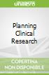 Planning Clinical Research libro str