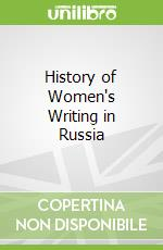 History of Women's Writing in Russia libro in lingua di Adele Marie Barker