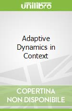 Adaptive Dynamics in Context libro in lingua di Dieckmann Ulf