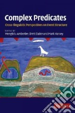 Complex Predicates libro in lingua di Amberber Mengistu (EDT), Baker Brett J. (EDT), Harvey Mark (EDT)