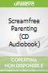 Screamfree Parenting (CD Audiobook)