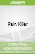 Pain Killer