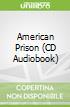 American Prison (CD Audiobook)