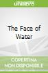 The Face of Water