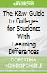 The K&w Guide to Colleges for Students With Learning Differences