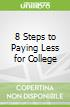 8 Steps to Paying Less for College
