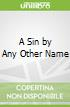 A Sin by Any Other Name