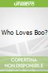 Who Loves Boo?