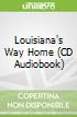 Louisiana's Way Home (CD Audiobook)