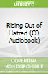 Rising Out of Hatred (CD Audiobook)